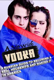 The poster for A Sipe With Vodka, featuring Andy Vega and Sarah Lazarus in character and wrapped in a Russian flag